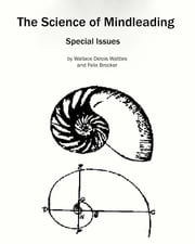 The Science of Mindleading - Special Issues ebook by Wallace Delois Wattles,Felix Brocker
