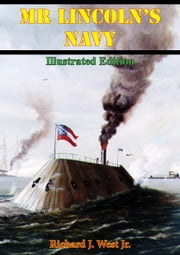 Mr Lincoln's Navy [Illustrated Edition] ebook by Richard S. West Jr.