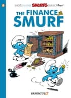 The Smurfs #18: The Finance Smurf ebook by Peyo