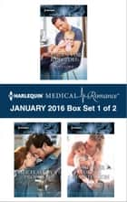 Harlequin Medical Romance January 2016 - Box Set 1 of 2 - An Anthology ebook by Fiona Lowe, Kate Hardy, Lynne Marshall