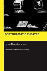 Postdramatic Theatre ebook by Lehmann, Hans-Thies