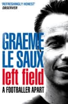 Graeme Le Saux: Left Field ebook by Graeme Le Saux