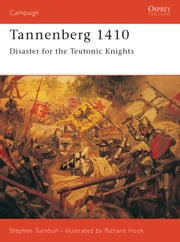 Tannenberg 1410 - Disaster for the Teutonic Knights ebook by Dr Stephen Turnbull,Richard Hook