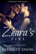 Zhara's Fire ebook by Serenity Snow