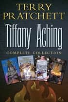 Tiffany Aching 4-Book Collection - A Hat Full of Sky, The Wee Free Men, Wintersmith, I Shall Wear Midnight ebook by Terry Pratchett