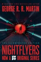Nightflyers: The Illustrated Edition eBook by George R. R. Martin