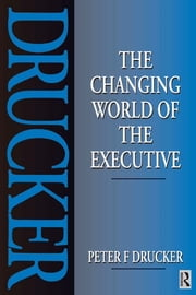 The Changing World of the Executive ebook by Peter Drucker