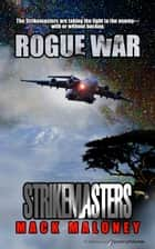 Rogue War ebook by Mack Maloney