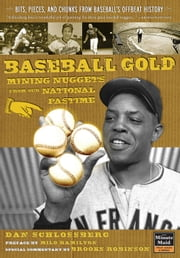 Baseball Gold - Mining Nuggets from Our National Pastime ebook by Dan Schlossberg,Milo Hamilton,Brooks Robinson