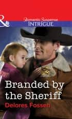Branded by the Sheriff (Mills & Boon Intrigue) ebook by Delores Fossen