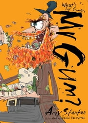 What's for Dinner, Mr Gum? ebook by Andy Stanton,David Tazzyman