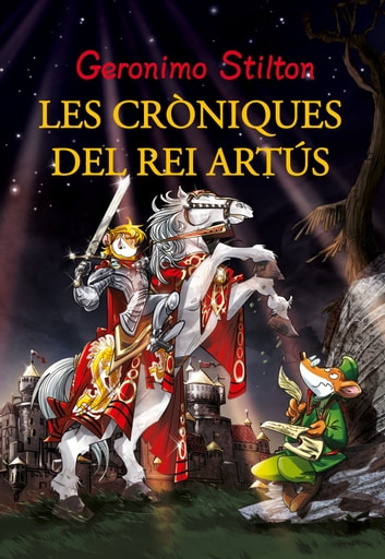 Les aventures del Rei Artús ebook by Geronimo Stilton