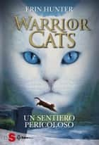 WARRIOR CATS 5. Un sentiero pericoloso eBook by Erin Hunter