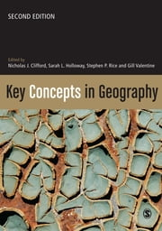 Key Concepts in Geography ebook by Professor Nicholas Clifford,Dr Sarah L Holloway,Dr Stephen P Rice,Professor Gill Valentine