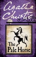 The Pale Horse ebook by Agatha Christie