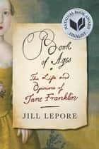 Book of Ages ebook by Jill Lepore