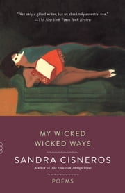 My Wicked Wicked Ways ebook by Sandra Cisneros