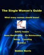 The Single Woman's Guide ebook by Debbie Norris
