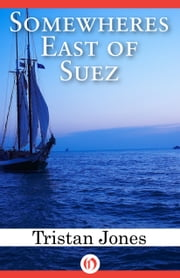 Somewheres East of Suez ebook by Tristan Jones