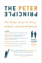 The Peter Principle - Why Things Always Go Wrong ebook by Dr. Laurence J. Peter, Raymond Hull