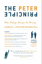 The Peter Principle - Why Things Always Go Wrong ebook by Dr. Laurence J. Peter,Raymond Hull