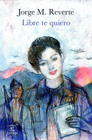 Libre te quiero ebook by Jorge M. Reverte