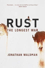 Rust - The Longest War ebook by Jonathan Waldman