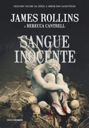 Sangue inocente ebook by James Rollins, Rebecca Cantrell, Ana Deiró