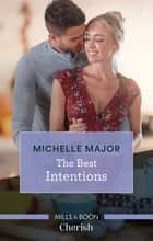 The Best Intentions ebook by Michelle Major