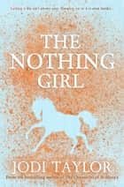 The Nothing Girl ebook by Jodi Taylor