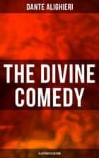 The Divine Comedy (Illustrated Edition) ebook by Dante Alighieri, Henry Francis Cary, Gustave Doré