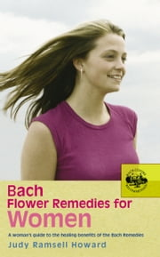 Bach Flower Remedies For Women ebook by Judy Howard