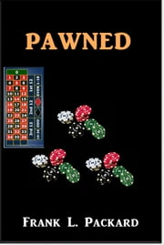 Pawned ebook by Frank L. Packard
