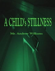 A Child's Stillness ebook by Andrew Williams