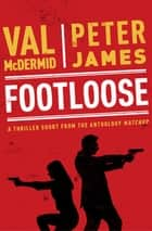 Footloose ebook by Val Mcdermid, Peter James