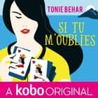 Si tu m'oublies audiobook by Tonie Behar