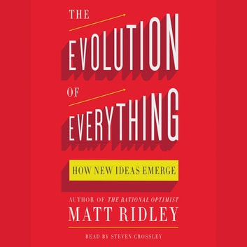 The Evolution of Everything - How New Ideas Emerge audiobook by Matt Ridley