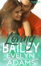 Loving Bailey - The Southerlands, #2 eBook von Evelyn Adams