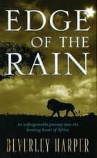 Edge of the Rain ebook by Beverley Harper