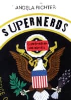 Supernerds (English Edition) - Conversations with Heroes ebook by Angela Richter, Julian Assange, Edward Snowden,...