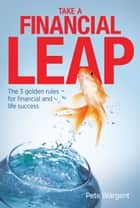 Take a Financial Leap ebook by Pete Wargent