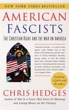 American Fascists - The Christian Right and the War On America ebook by Chris Hedges