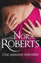 Une passion interdite ebook by Nora Roberts