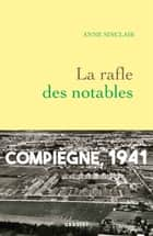 La rafle des notables ebook by Anne Sinclair