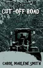 Cut-Off Road ebook by Carol Marlene Smith