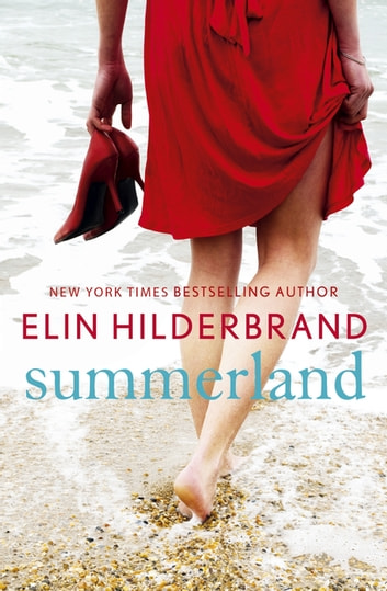 Summerland - The perfect beach read for 2019 ebook by Elin Hilderbrand