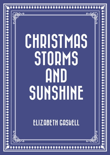 Christmas Storms and Sunshine ebook by Elizabeth Gaskell