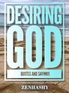 Desiring God Quotes and Sayings ebook by Zenhashy