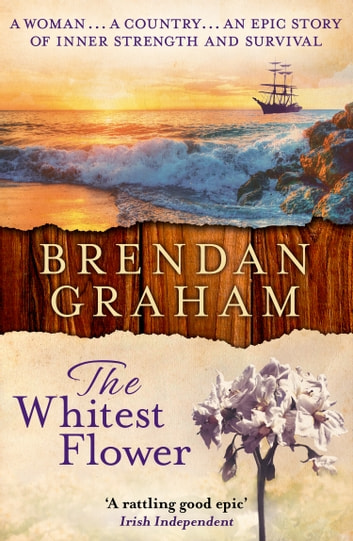 The Whitest Flower ebook by Brendan Graham