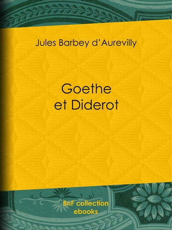 Goethe et Diderot ebook by Jules Barbey d'Aurevilly